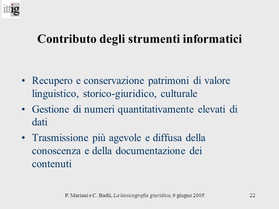 P. Mariani e C. Badii, La lessicografia giuridica, 9 giugno 200522 Contributo degli strumenti informatici Recupero e conservazione patrimoni di valore