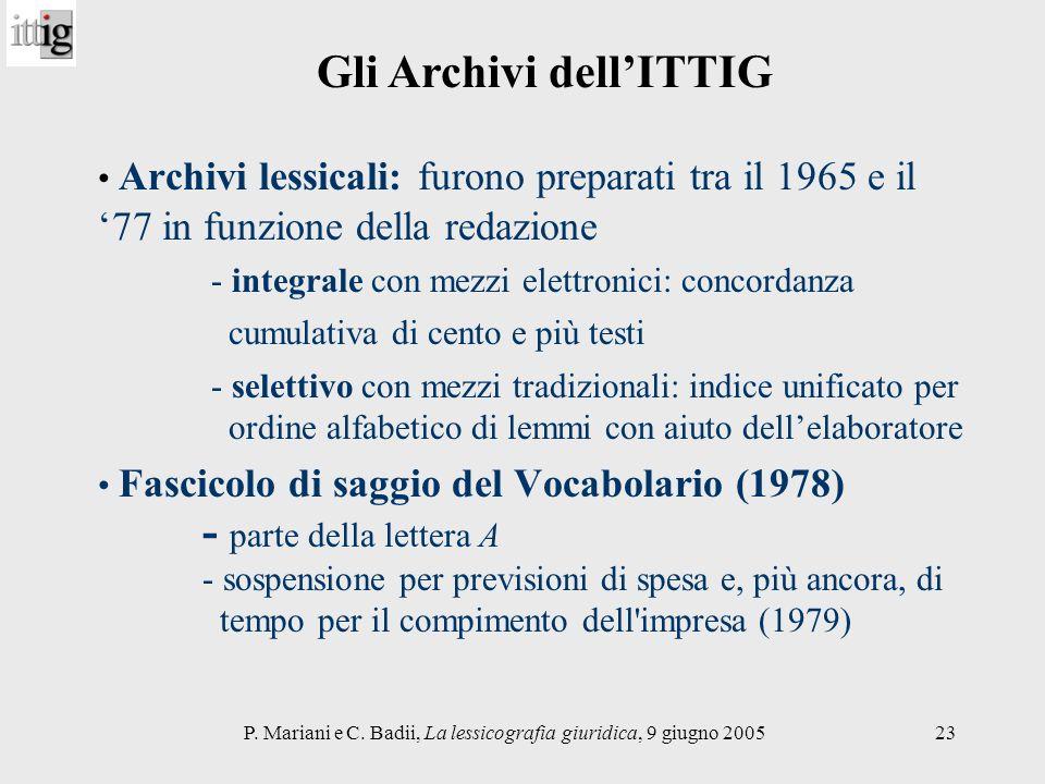 P. Mariani e C. Badii, La lessicografia giuridica, 9 giugno 200523 Archivi lessicali: furono preparati tra il 1965 e il 77 in funzione della redazione