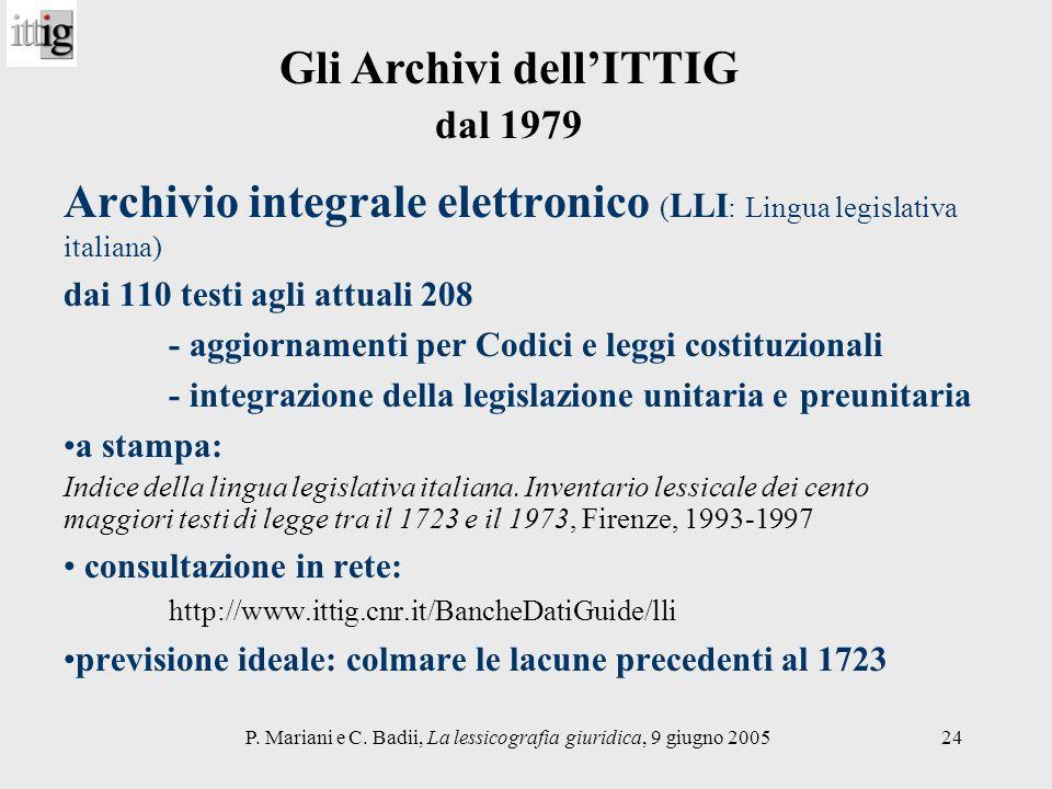 P. Mariani e C. Badii, La lessicografia giuridica, 9 giugno 200524 Gli Archivi dellITTIG dal 1979 Archivio integrale elettronico ( LLI : Lingua legisl