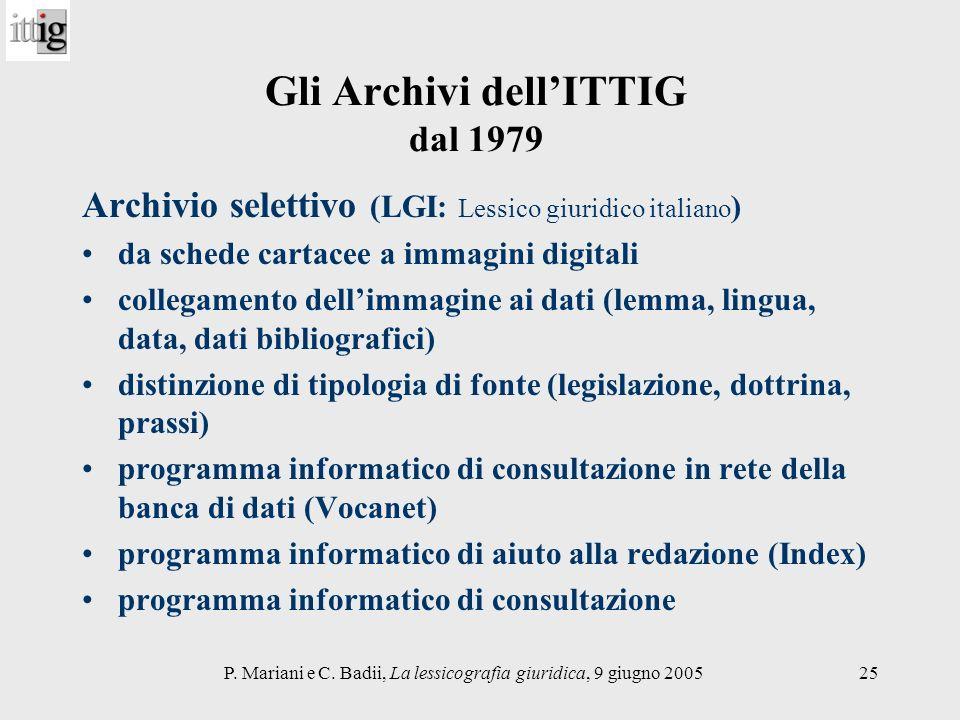 P. Mariani e C. Badii, La lessicografia giuridica, 9 giugno 200525 Gli Archivi dellITTIG dal 1979 Archivio selettivo (LGI: Lessico giuridico italiano