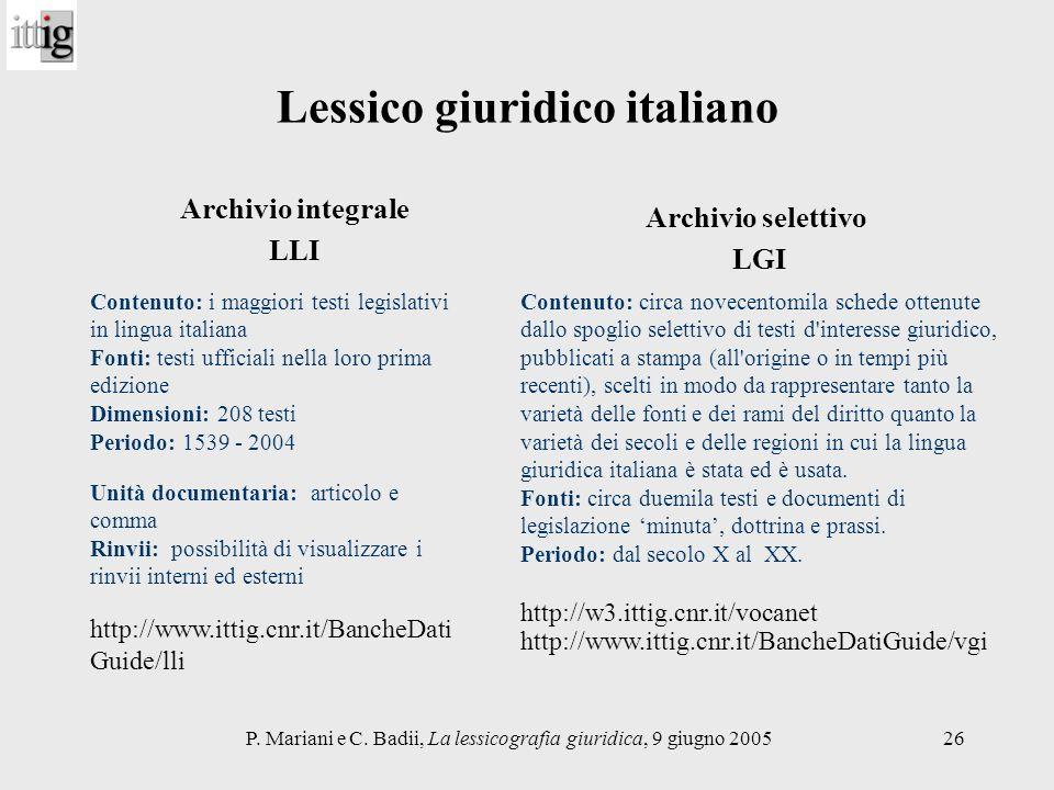 P. Mariani e C. Badii, La lessicografia giuridica, 9 giugno 200526 Lessico giuridico italiano Archivio integrale LLI Contenuto: i maggiori testi legis