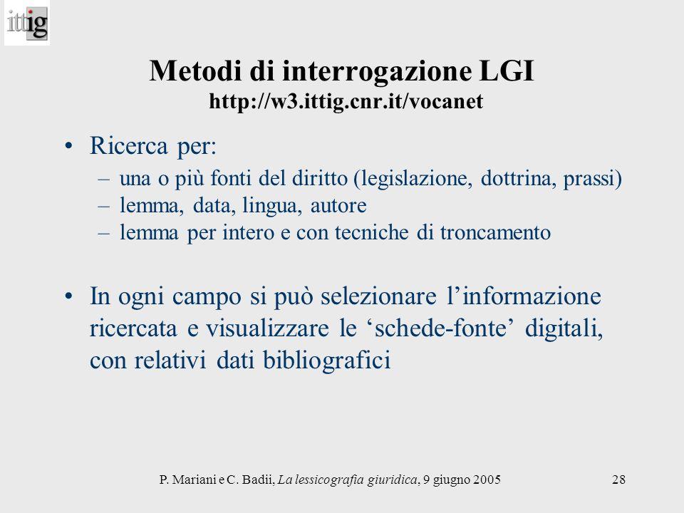 P. Mariani e C. Badii, La lessicografia giuridica, 9 giugno 200528 Metodi di interrogazione LGI http://w3.ittig.cnr.it/vocanet Ricerca per: –una o più
