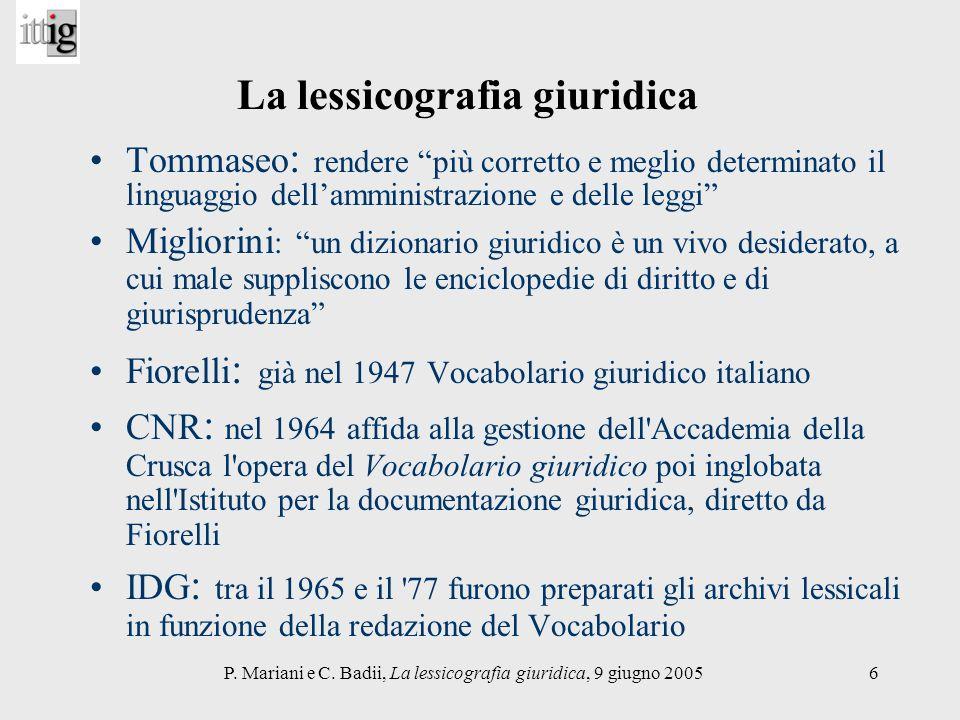 P. Mariani e C. Badii, La lessicografia giuridica, 9 giugno 20056 La lessicografia giuridica Tommaseo : rendere più corretto e meglio determinato il l
