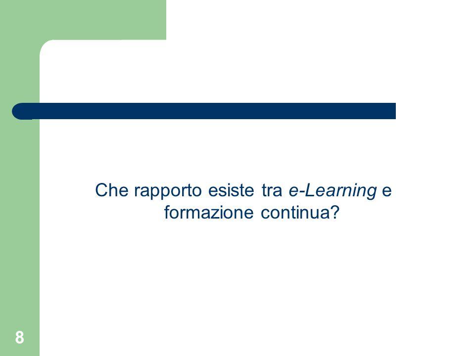 8 Che rapporto esiste tra e-Learning e formazione continua?