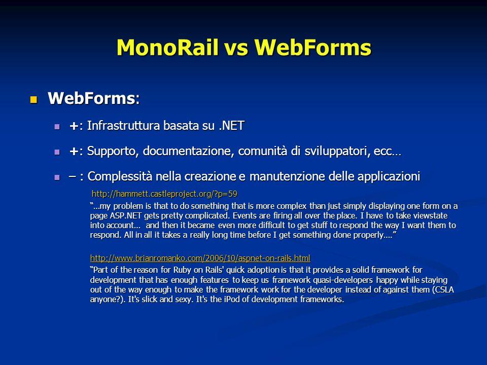 WebForms: WebForms: +: Infrastruttura basata su.NET +: Infrastruttura basata su.NET +: Supporto, documentazione, comunità di sviluppatori, ecc… +: Sup