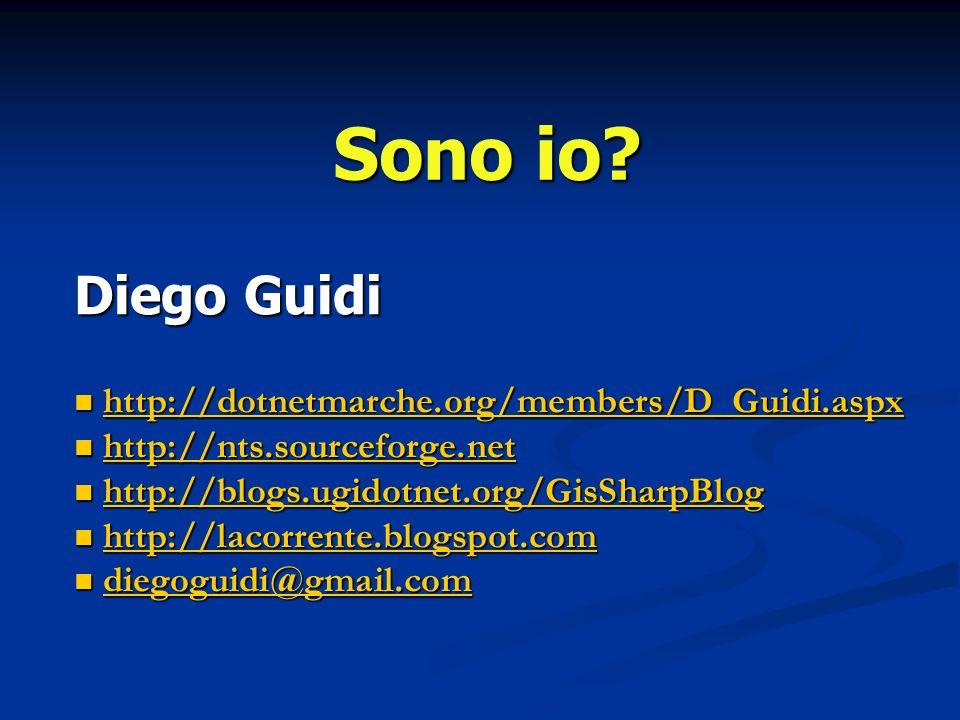 Sono io? Diego Guidi http://dotnetmarche.org/members/D_Guidi.aspx http://dotnetmarche.org/members/D_Guidi.aspxhttp://dotnetmarche.org/members/D_Guidi.
