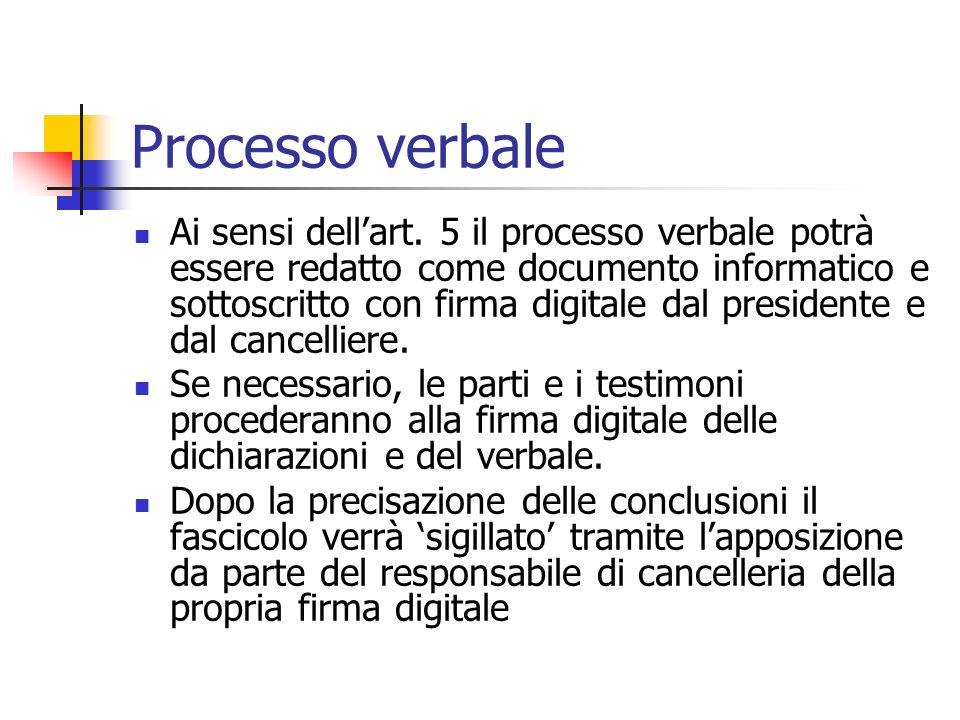 Processo verbale Ai sensi dellart. 5 il processo verbale potrà essere redatto come documento informatico e sottoscritto con firma digitale dal preside