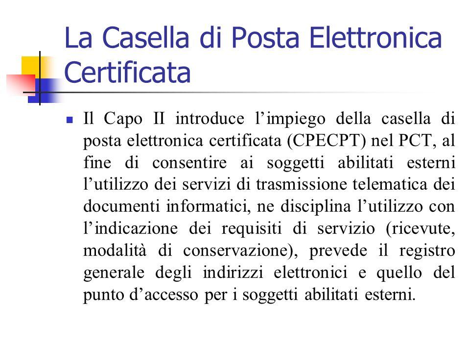 La Casella di Posta Elettronica Certificata Il Capo II introduce limpiego della casella di posta elettronica certificata (CPECPT) nel PCT, al fine di