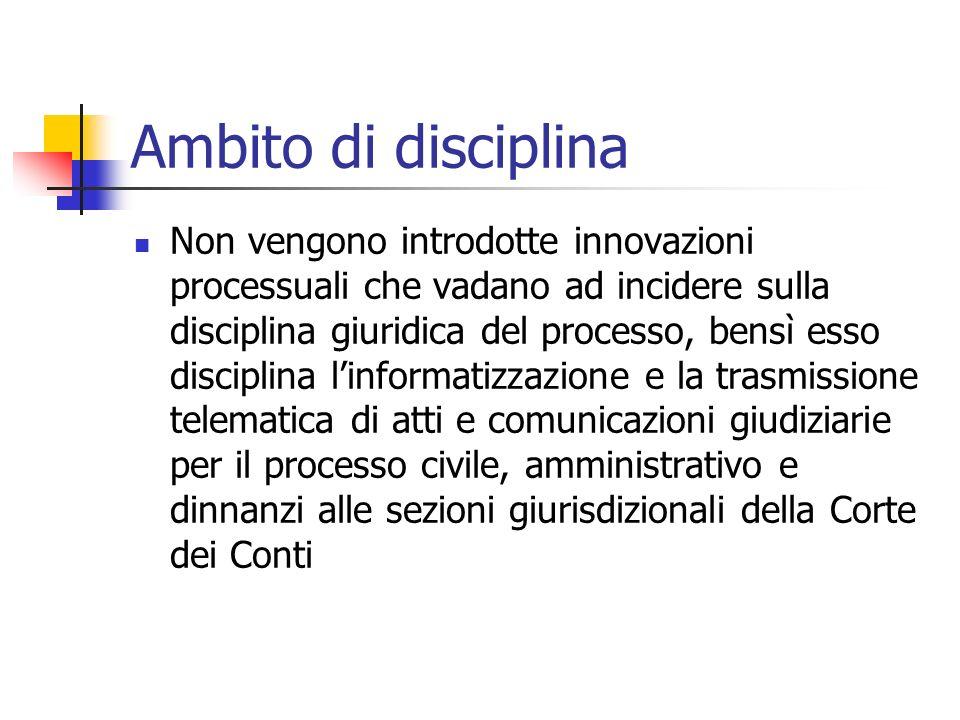 Ambito di disciplina Non vengono introdotte innovazioni processuali che vadano ad incidere sulla disciplina giuridica del processo, bensì esso discipl