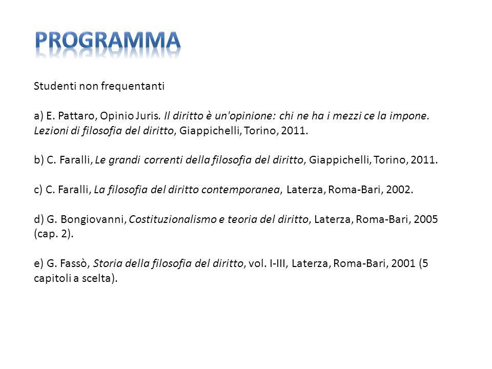 Studenti non frequentanti a) E.Pattaro, Opinio Juris.