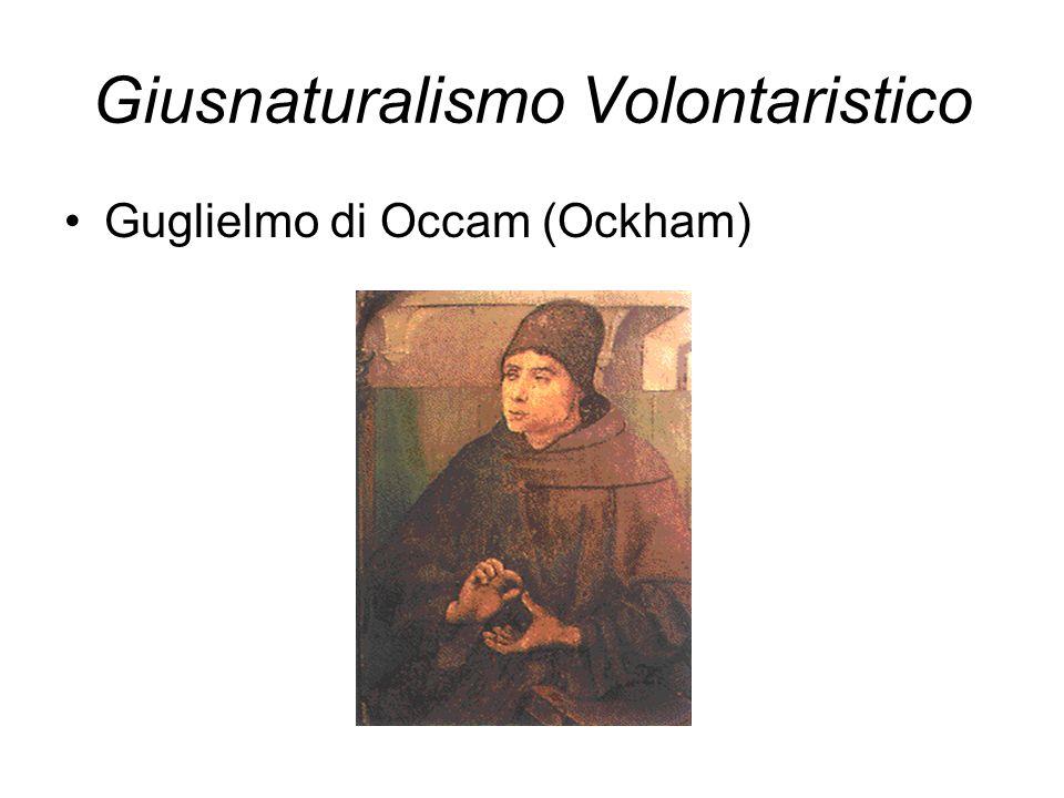 Giusnaturalismo Volontaristico Guglielmo di Occam (Ockham)