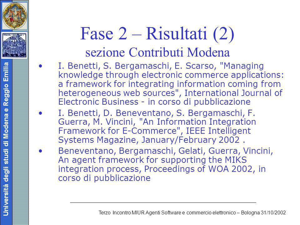 Università degli studi di Modena e Reggio Emilia Terzo Incontro MIUR Agenti Software e commercio elettronico – Bologna 31/10/2002 Fase 2 – Risultati (