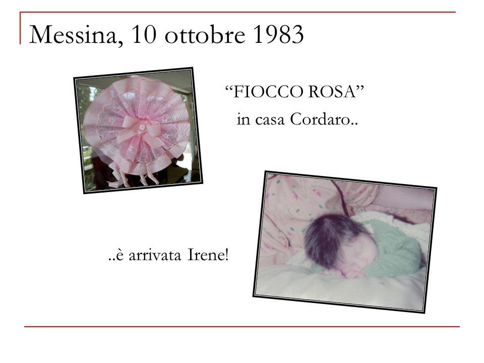 Messina, 10 ottobre 1983 FIOCCO ROSA in casa Cordaro....è arrivata Irene!