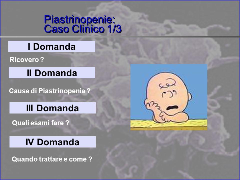 Piastrinopenie: Caso Clinico 1/3 I Domanda Ricovero .