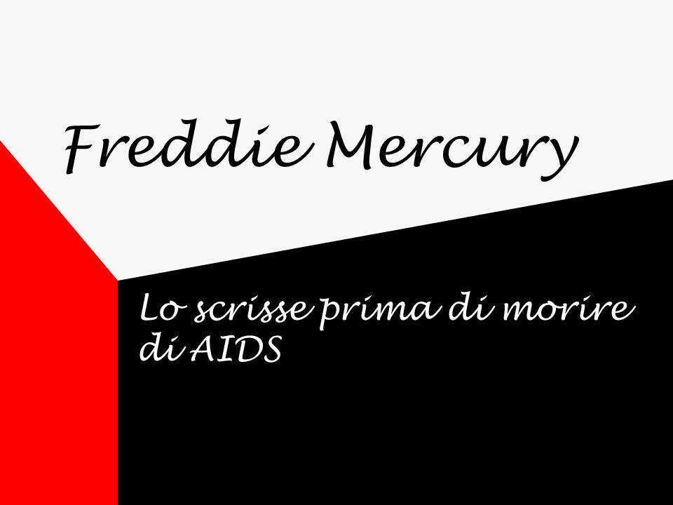 Freddie Mercury Lo scrisse prima di morire di AIDS