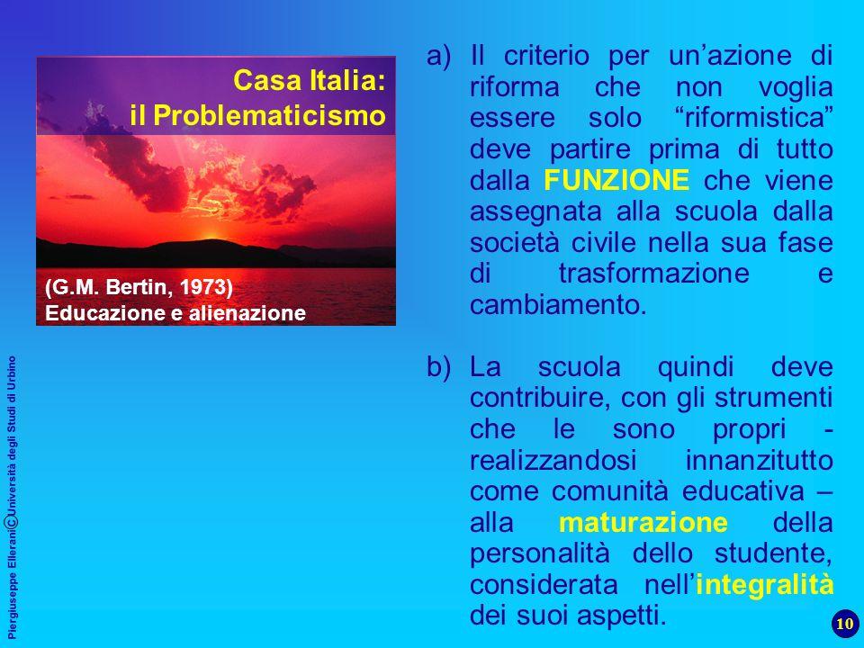 10 Piergiuseppe Ellerani C Università degli Studi di Urbino a) Il criterio per unazione di riforma che non voglia essere solo riformistica deve partir