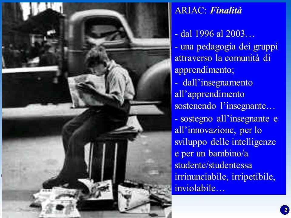 2 Piergiuseppe Ellerani C Università degli Studi di Urbino ARIAC: Finalità - dal 1996 al 2003… - una pedagogia dei gruppi attraverso la comunità di ap