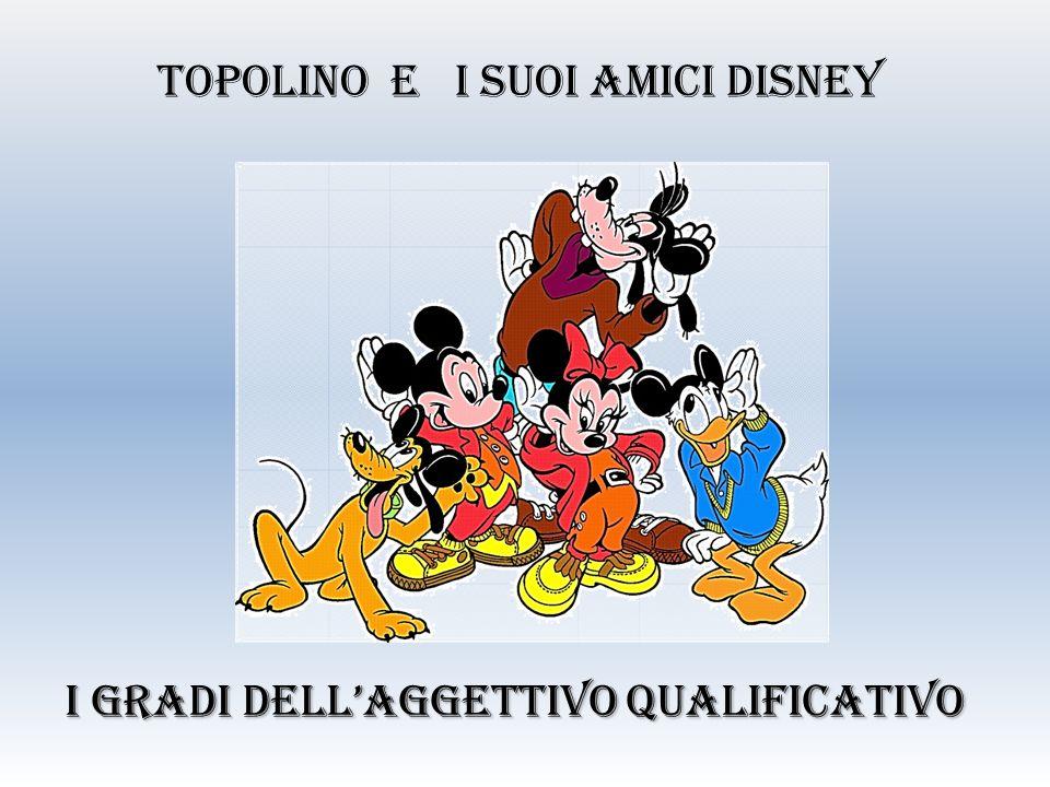 I gradi dellaggettivo qualificativo Topolino e i suoi amici Disney