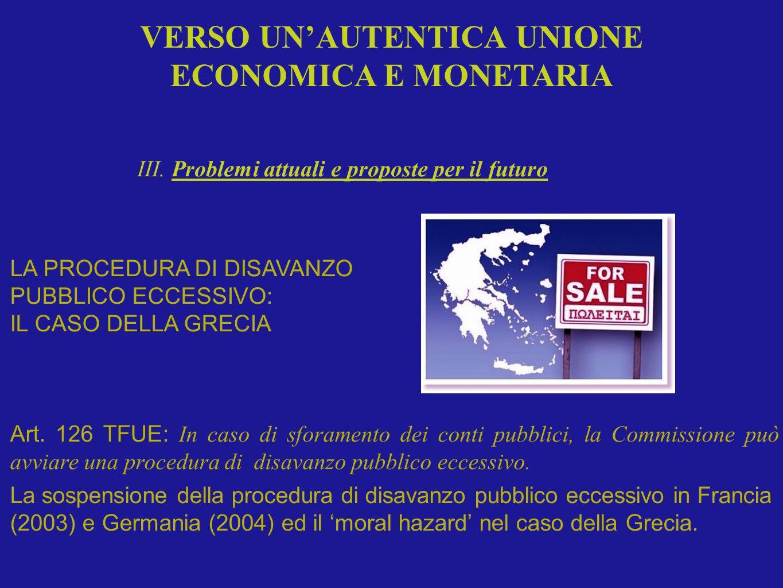 LA PROCEDURA DI DISAVANZO PUBBLICO ECCESSIVO: IL CASO DELLA GRECIA Art. 126 TFUE: In caso di sforamento dei conti pubblici, la Commissione può avviare