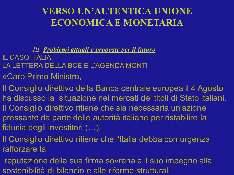 IL CASO ITALIA: LA LETTERA DELLA BCE E LAGENDA MONTI «Caro Primo Ministro, Il Consiglio direttivo della Banca centrale europea il 4 Agosto ha discusso