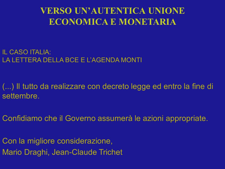 IL CASO ITALIA: LA LETTERA DELLA BCE E LAGENDA MONTI (...) Il tutto da realizzare con decreto legge ed entro la fine di settembre. Confidiamo che il G