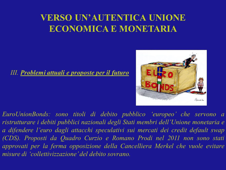 EuroUnionBonds: sono titoli di debito pubblico europeo che servono a ristrutturare i debiti pubblici nazionali degli Stati membri dellUnione monetaria