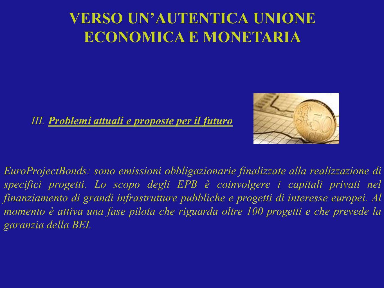 EuroProjectBonds: sono emissioni obbligazionarie finalizzate alla realizzazione di specifici progetti. Lo scopo degli EPB è coinvolgere i capitali pri