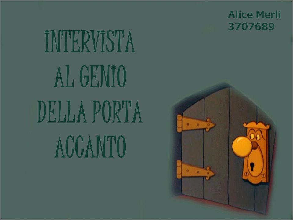 INTERVISTA AL GENIO DELLA PORTA ACCANTO Alice Merli 3707689