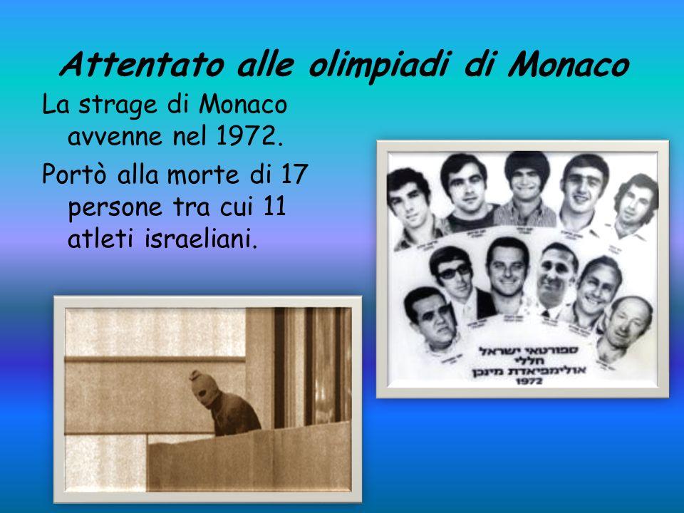 Attentato alle olimpiadi di Monaco La strage di Monaco avvenne nel 1972.