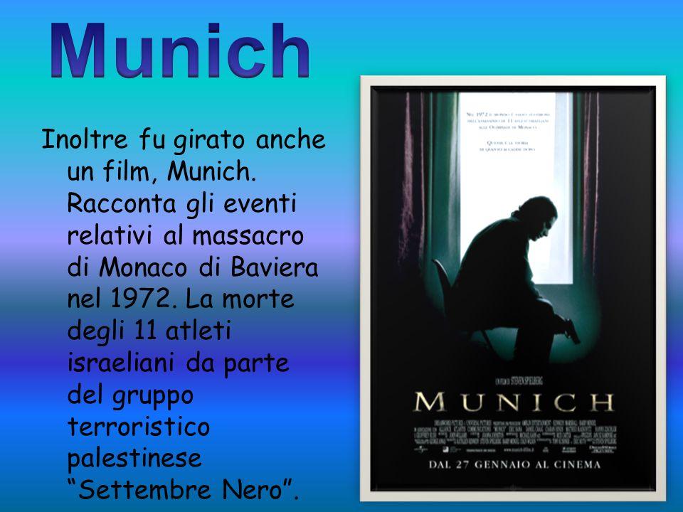 Inoltre fu girato anche un film, Munich.
