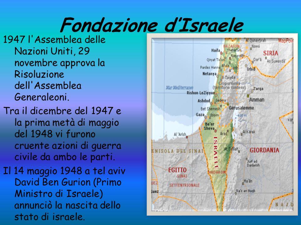 Fondazione dIsraele 1947 l Assemblea delle Nazioni Uniti, 29 novembre approva la Risoluzione dell Assemblea Generaleoni.