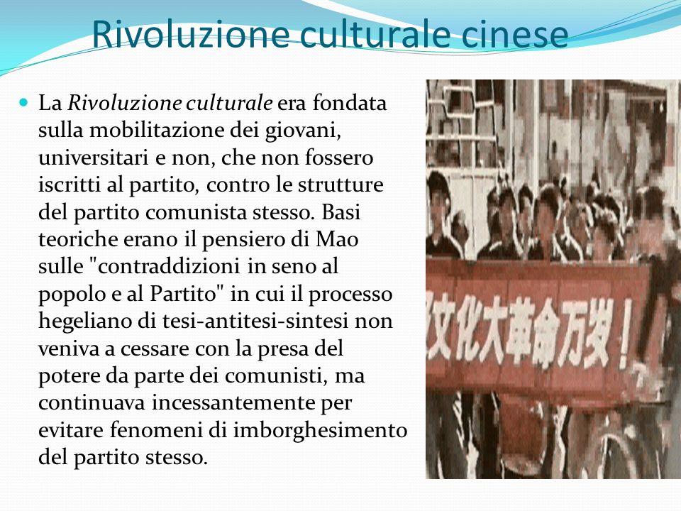 Rivoluzione culturale cinese La Rivoluzione culturale era fondata sulla mobilitazione dei giovani, universitari e non, che non fossero iscritti al par