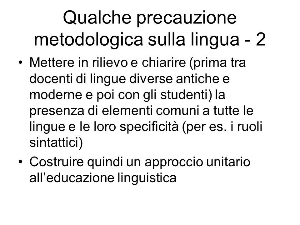 Qualche precauzione metodologica sulla lingua - 2 Mettere in rilievo e chiarire (prima tra docenti di lingue diverse antiche e moderne e poi con gli s