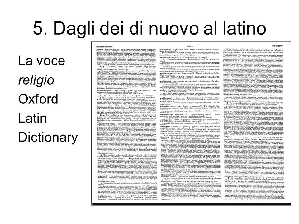 5. Dagli dei di nuovo al latino La voce religio Oxford Latin Dictionary