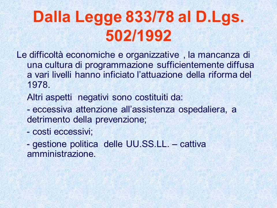 Dalla Legge 833/78 al D.Lgs. 502/1992 Le difficoltà economiche e organizzative, la mancanza di una cultura di programmazione sufficientemente diffusa
