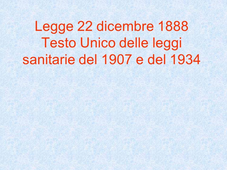 Legge 22 dicembre 1888 Testo Unico delle leggi sanitarie del 1907 e del 1934
