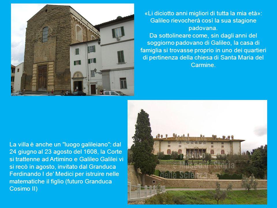 «Li diciotto anni migliori di tutta la mia età»: Galileo rievocherà così la sua stagione padovana. Da sottolineare come, sin dagli anni del soggiorno