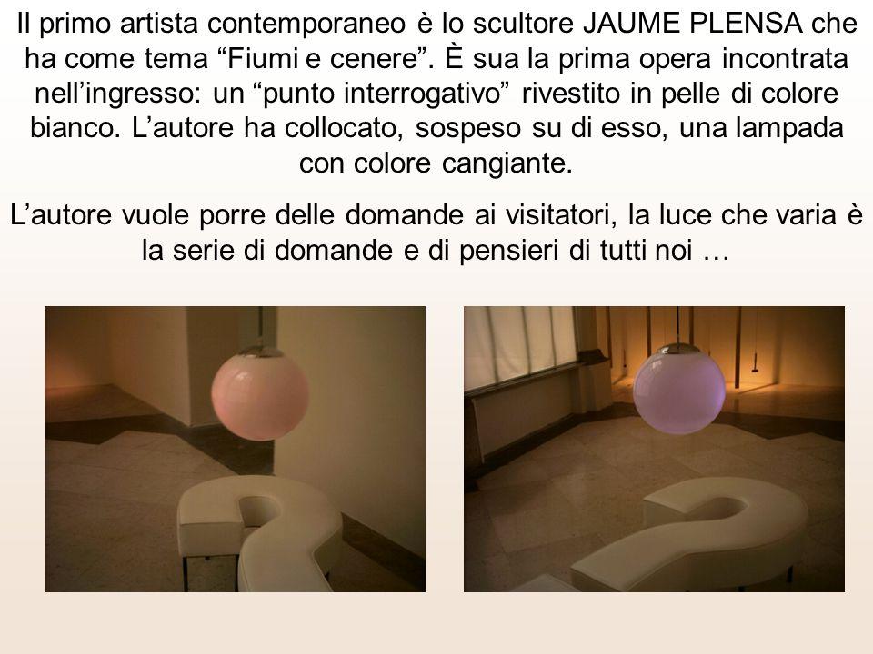 Il primo artista contemporaneo è lo scultore JAUME PLENSA che ha come tema Fiumi e cenere.