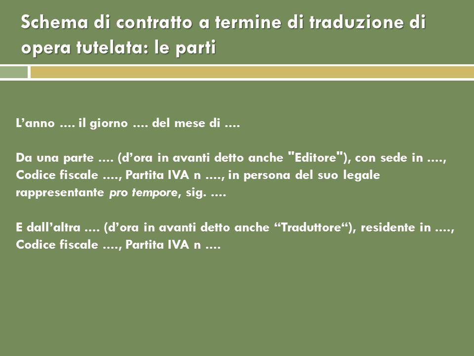 Schema di contratto a termine di traduzione di opera tutelata: le parti Lanno....
