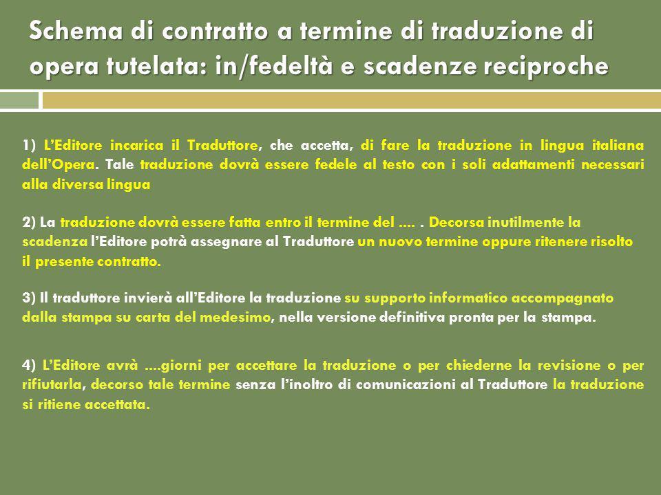 1) LEditore incarica il Traduttore, che accetta, di fare la traduzione in lingua italiana dellOpera.