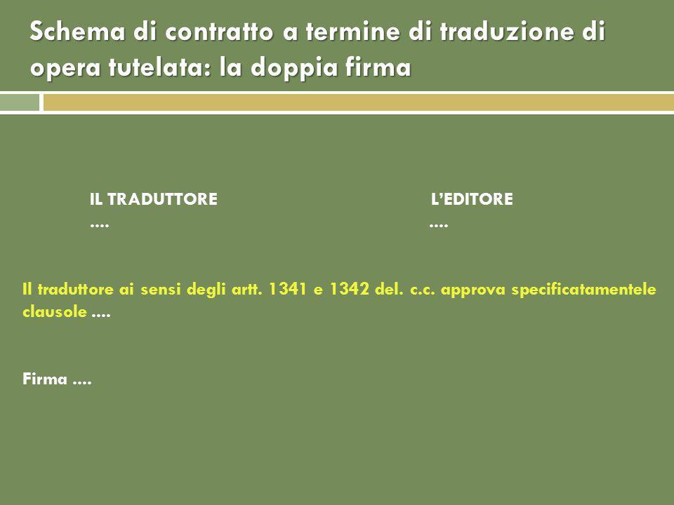 Schema di contratto a termine di traduzione di opera tutelata: la doppia firma IL TRADUTTORE LEDITORE....