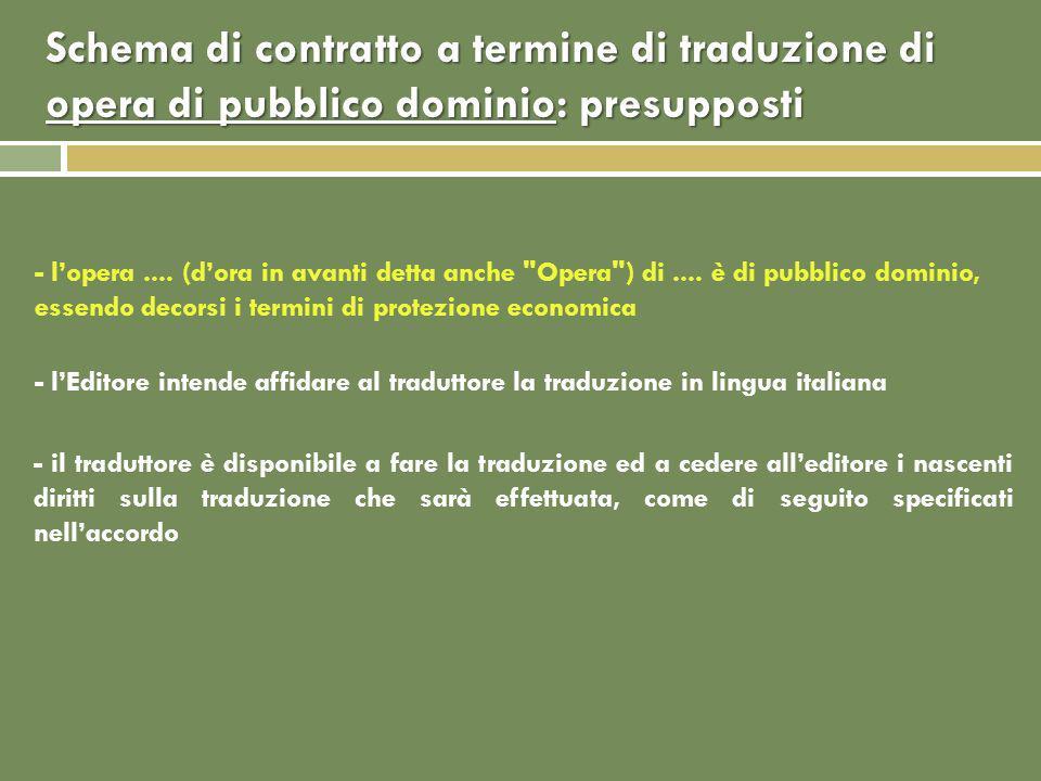 Schema di contratto a termine di traduzione di opera di pubblico dominio: presupposti - lopera....