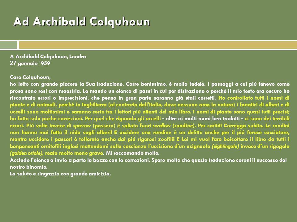 Ad Archibald Colquhoun A Archibald Colquhoun, Londra 27 gennaio 1 959 Caro Colquhoun, ho letto con grande piacere la Sua traduzione.