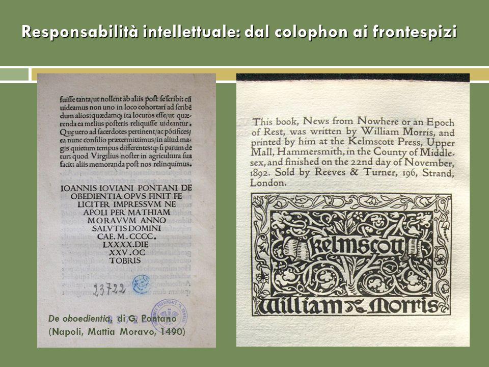 De oboedientia, di G. Pontano (Napoli, Mattia Moravo, 1490) Responsabilità intellettuale: dal colophon ai frontespizi