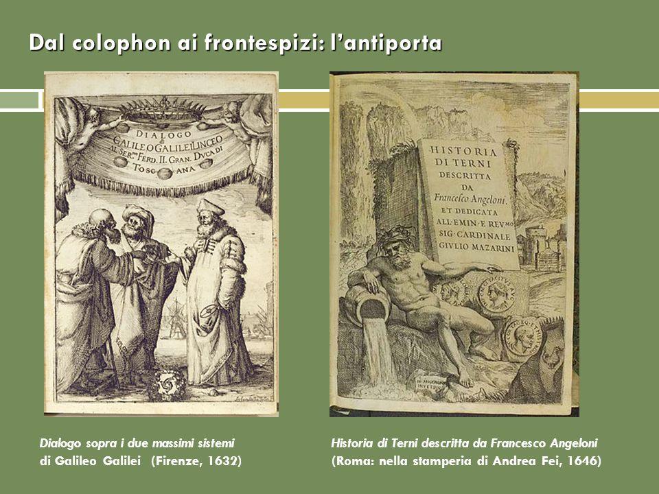 Dialogo sopra i due massimi sistemi di Galileo Galilei (Firenze, 1632) Historia di Terni descritta da Francesco Angeloni (Roma: nella stamperia di And