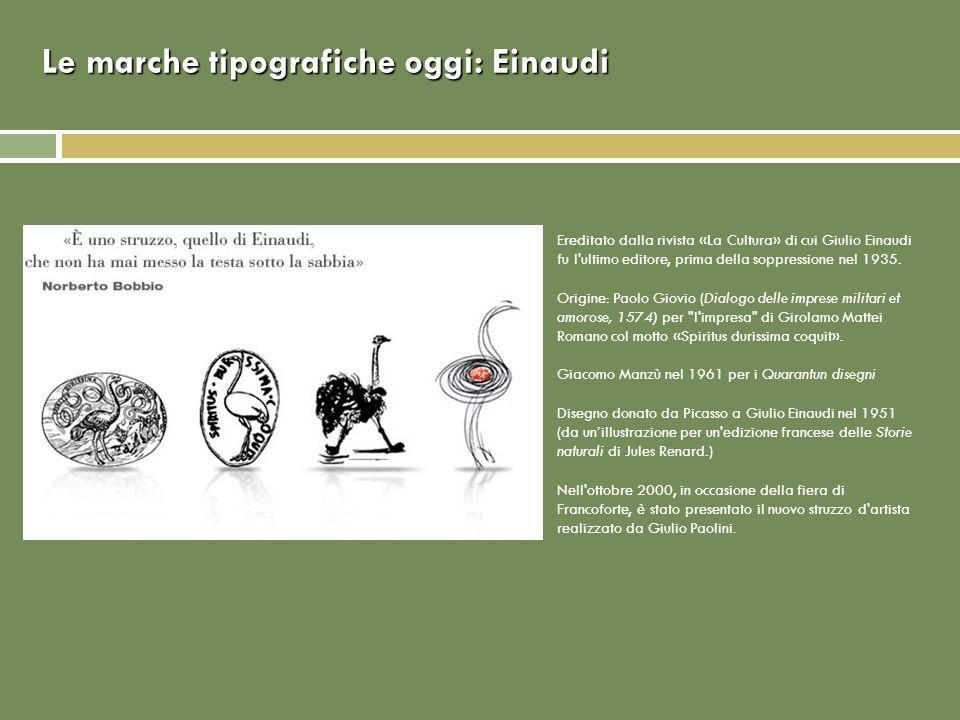 Le marche tipografiche oggi: Einaudi Ereditato dalla rivista «La Cultura» di cui Giulio Einaudi fu l'ultimo editore, prima della soppressione nel 1935