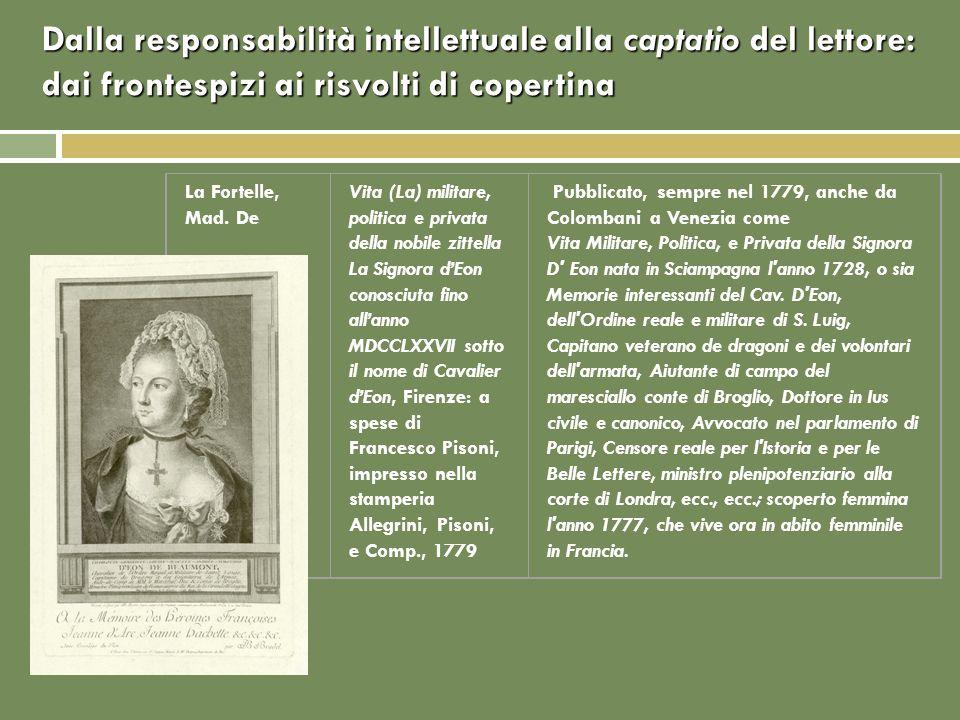 Dalla responsabilità intellettuale alla captatio del lettore: dai frontespizi ai risvolti di copertina La Fortelle, Mad. De Vita (La) militare, politi