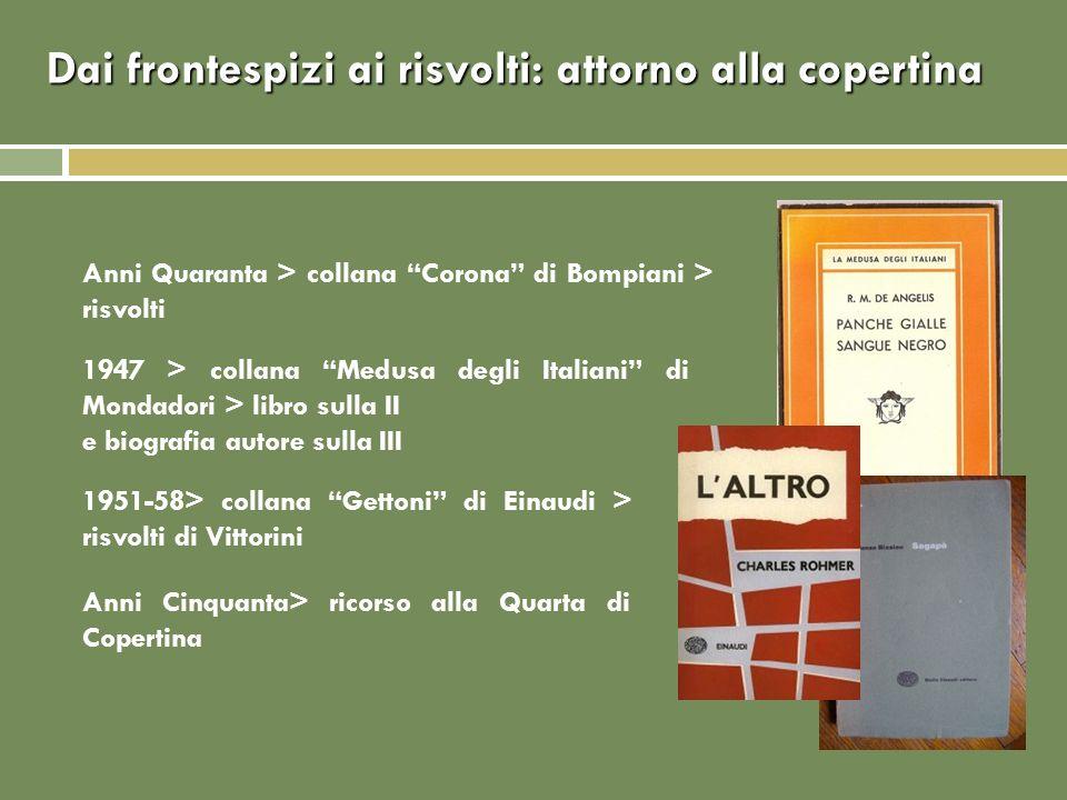 Anni Quaranta > collana Corona di Bompiani > risvolti Dai frontespizi ai risvolti: attorno alla copertina 1947 > collana Medusa degli Italiani di Mond