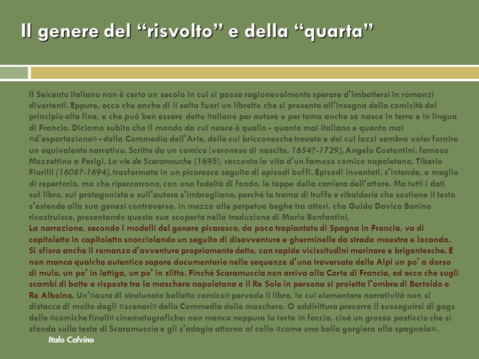 Il genere del risvolto e della quarta Il Seicento italiano non è certo un secolo in cui si possa ragionevolmente sperare d'imbattersi in romanzi diver