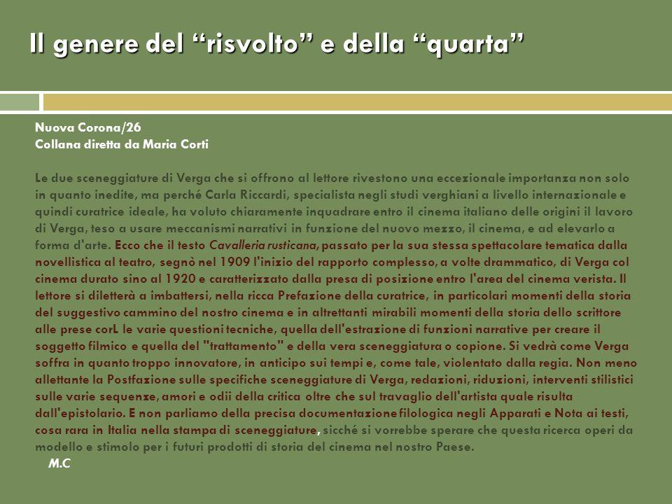 Il genere del risvolto e della quarta Nuova Corona/26 Collana diretta da Maria Corti Le due sceneggiature di Verga che si offrono al lettore rivestono